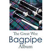 The Great Wee Bagpipe Album by Various Artists