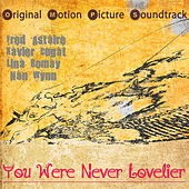 Original Motion Picture Soundtrack : You Were Never Lovelier (1942) (Digitally Remastered) by Various Artists