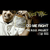 Do Me Right (feat. The R.O.D. Project) - Single by Turf Talk