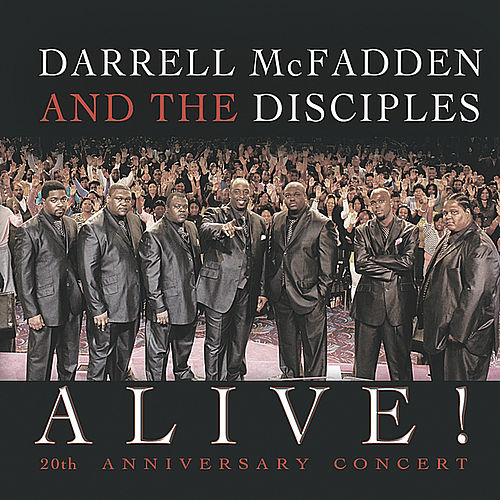 Alive! (20th Anniversary Concert) by Darrell McFadden and The Disciples
