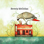 Beverly McClellan by Beverly McClellan