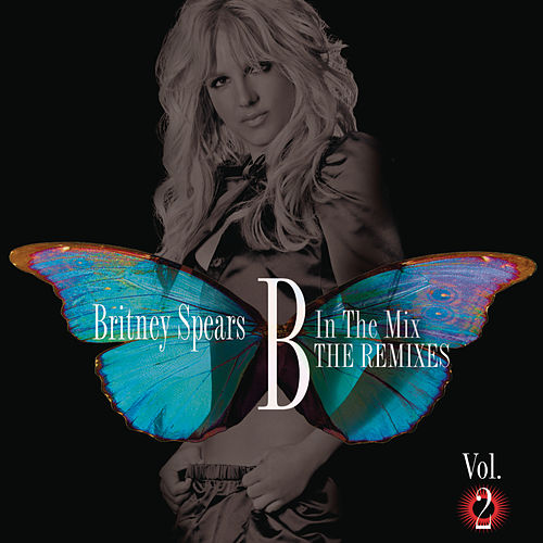 B In The Mix, The Remixes Vol 2 by Britney Spears