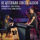 Si Quieres Decir Adiós by Franco De Vita