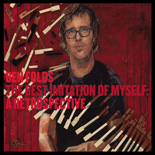 The Best Imitation Of Myself: A Retrospective (Deluxe) by Ben Folds