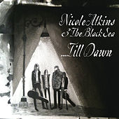 Nicole Atkins & The Black Sea... Till Dawn by Nicole Atkins