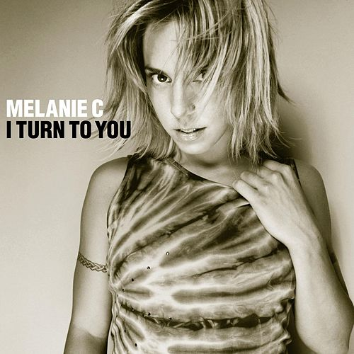 I Turn To You by Melanie C