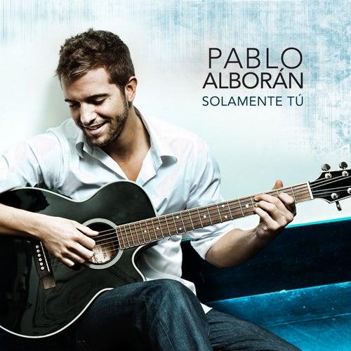 Solamente Tú by Pablo Alboran