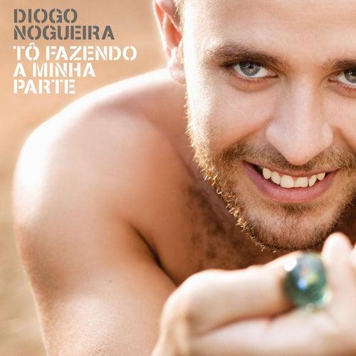 Tô Fazendo A Minha Parte by Diogo Nogueira