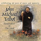 Troubadour For The Lord 20 Yrs by John Michael Talbot