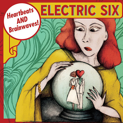 Heartbeats and Brainwaves by Electric Six