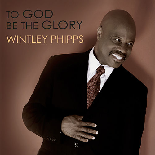 To God Be the Glory by Wintley Phipps