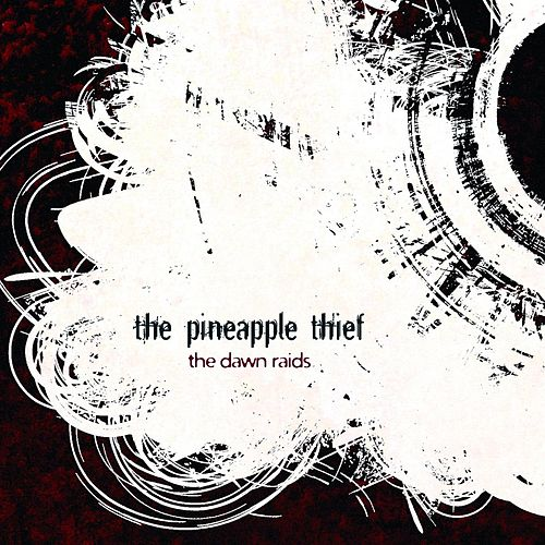 The Dawn Raids 1 by The Pineapple Thief