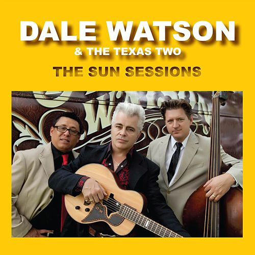 The Sun Sessions by Dale Watson