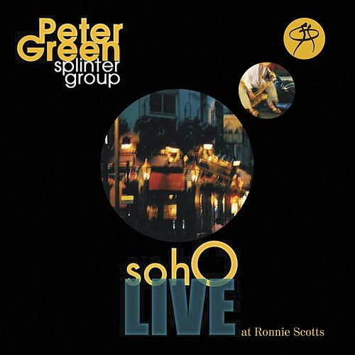 Soho Live At Ronnie Scotts by Peter Green