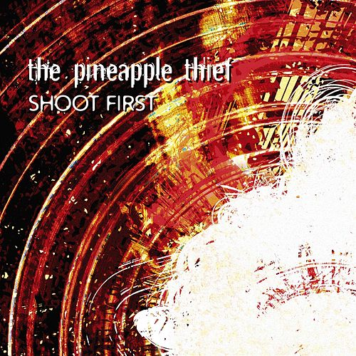 Shoot First by Pineapple Thief