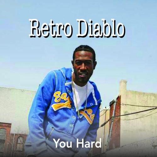 You Hard - Single by Diablo