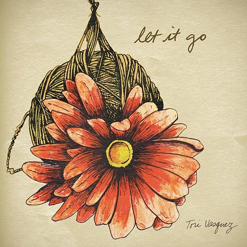 Let It Go by Tori Vasquez