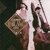 Chris Leblanc Band by Chris LeBlanc Band