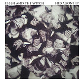 Hexagons E.P. by Esben And The Witch