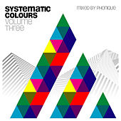Systematic Colours Vol. 3 (Mixed by Phonique) by Various Artists