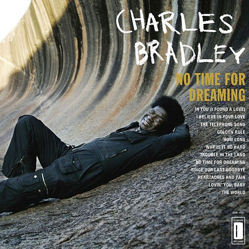 No Time For Dreaming (Re-issue) von Charles Bradley
