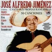 José Alfredo Jiménez Canta Sus Propias Rancheras (50 Canciones) [Remastered] by Jose Alfredo Jimenez