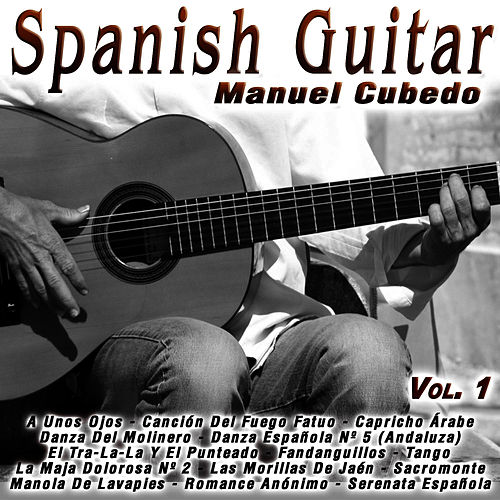 Spanish Guitar - Vol.1 by Manuel Cubedo