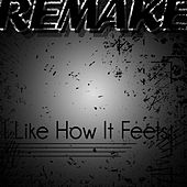 I Like How It Feels (Enrique Iglesias feat. Pitbull & The WAV.s Remake) - Single by The Supreme Team