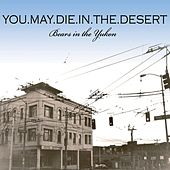 Bears In The Yukon by You.May.Die.In.The.Desert