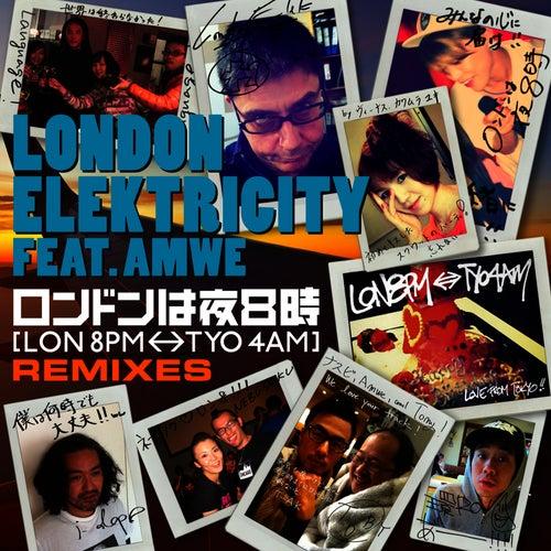 [LON 8PM <-> TYO 4AM] (London Wa Yoru Hachiji) REMIXES by London Elektricity