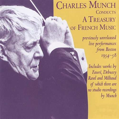 Munch conducts a Treasury of French Music by Various Artists