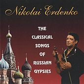 The Classical Songs of Russian Gypsies by Various Artists