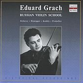 Eduard Grach - Russian Violin School by Various Artists