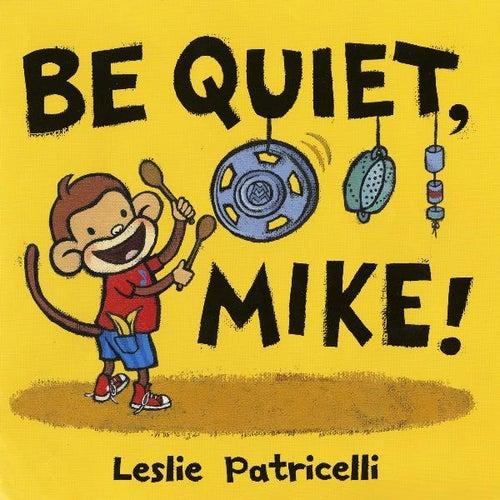 Be Quiet Mike - Single by Caspar Babypants