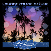 Lounge Music Deluxe: 101 Strings by Various Artists