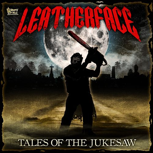 Tales of the Jukesaw by Leatherface