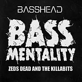Bassmentality by Zeds Dead