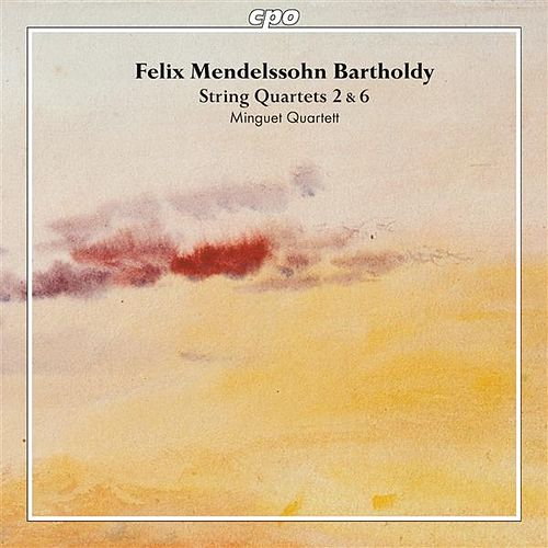 Mendelssohn: String Quartets Nos. 2 & 6 by Minguet Quartet