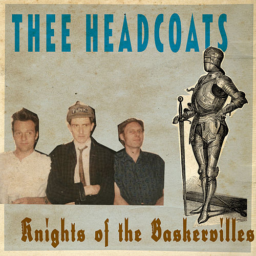 Knights Of The Baskervilles von Thee Headcoats