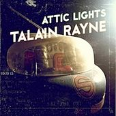 Attic Lights by Talain Rayne