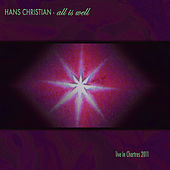 All Is Well (Live in Chartres 2011) by Hans Christian