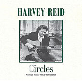 Circles (Remastered) by Harvey Reid