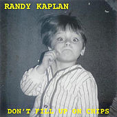 Don't Fill Up On Chips by Randy Kaplan