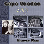 Capo Voodoo: Songs by Harvey Reid