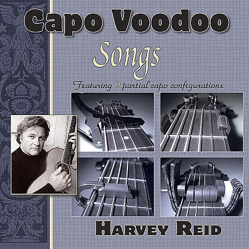 Capo Voodoo: Songs by Harvey Reid