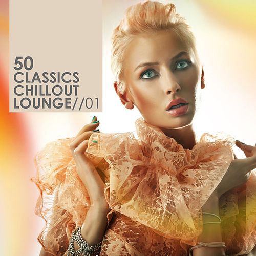 50 Classics Chillout Lounge Vol. 1 by Various Artists