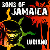 Sons Of Jamaica - Luciano by Luciano