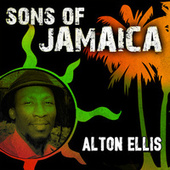 Sons Of Jamaica - Alton Ellis by Alton Ellis