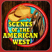 Scenes Of The American West by Various Artists