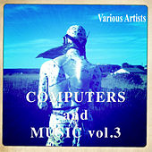 Computers and Music Vol.3 by Various Artists
